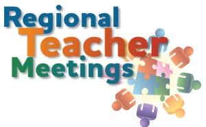 Regional Teacher Meetings
